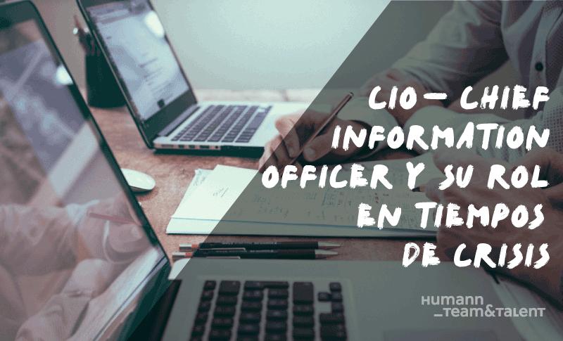 Chief Information Officer y su rol en tiempos de crisis