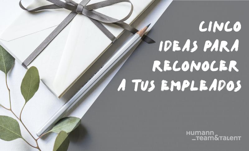 5 ideas para reconocer a tus empleados