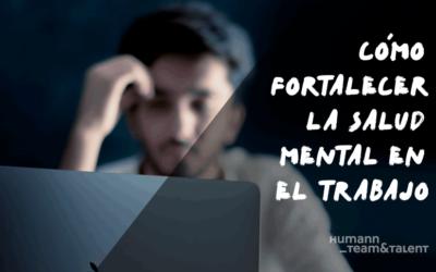 Fortaleciendo la salud mental en el trabajo