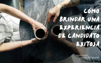 ¿Cómo Brindar una Experiencia de Candidato Exitosa?