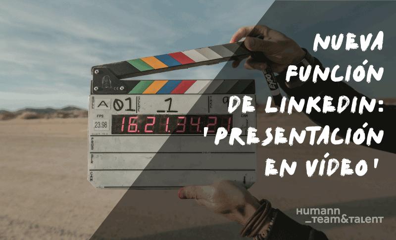 Nueva Función de LinkedIn: 'Presentación en Vídeo'